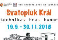 Výstava Svatopluk Král - Bílý dům Praha