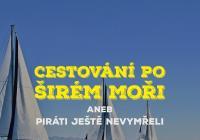 Cestování po širém moři: Piráti ještě nevymřeli