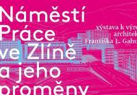 Náměstí Práce ve Zlíně a jeho proměny
