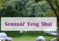 Seminář Feng Shui