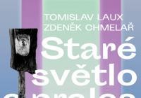 Tomislav Laux – Zdeněk Chmelař / Staré světlo a prales vědomí