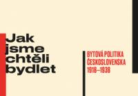 Jak jsme chtěli bydlet: bytová politika Českosloslovenska 1918–1938