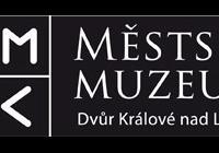 Městské muzeum Dvůr Králové nad Labem, Dvůr Králové nad Labem