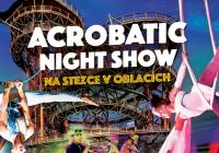 Acrobatic Night Show - Noc plná barev