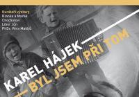 Karel Hájek / Byl jsem při tom