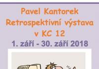 Retrospektivní výstava Pavla Kantorka - Praha