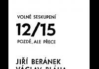 Volné uskupení 12/15 / Pozdě, ale přece