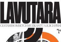Lavutara / Cestami romských muzikantů a jejich písní