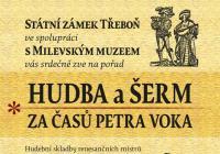 Hudba a šerm za časů Petra Voka - Zámek Třeboň