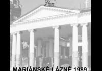 Mariánské Lázně 1989 / 30leté vzpomínky