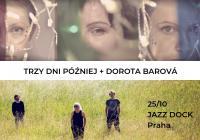 Trzy Dni Później + Dorota Barová