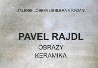 Pavel Rajdl / Obrazy, keramika