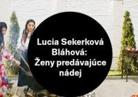 Lucia Sekerková Bláhová / Ženy predávajúce nádej