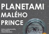 Planetami Malého prince