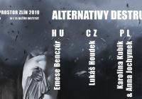 Trienále Prostor Zlín 2019: Alternativy destrukce