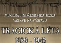 Tragická léta 1939-1942 - Jindřichův Hradec