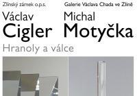 Václav Cigler, Michal Motyčka / Hranoly a válce