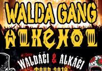 Walda Gang + Alkehol - Čelákovice