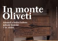 In monte Oliveti / Litomyšl a knižní kultura jednoty bratrské v 16. století