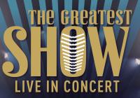 The Greatest Show Live in Concert