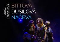 Bittová, Dusilová, Načeva - spolu naposledy - Praha