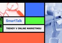 SmartTalk: Trendy v online marketingu