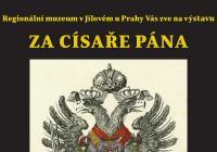 Za císaře pána - Regionální muzeum v Jílovém u Prahy