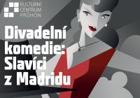 Divadelní komedie: Slavíci z Madridu
