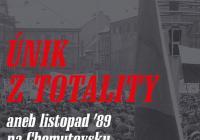 Únik z totality aneb Listopad 89 na Chomutovsku