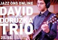 Jazz On5 #Online:David Dorůžka Trio