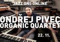 Jazz On5 #Online: Ondřej Pivec Organic Quartet