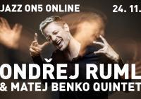Jazz On5 #Online: Ondřej Ruml & Matej Benko Quintet