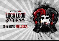 Černá a Loco Loco - Jarní tour 2020 Brno