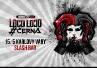 Černá a Loco Loco - Jarní tour 2020 Karlovy Vary