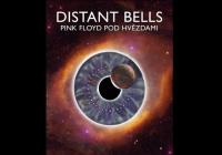 Distant Bells: Pink Floyd pod hvězdami