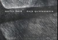Martin Šmíd / Moje quintessence