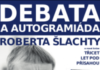 Debata s Robertem Šlachtou