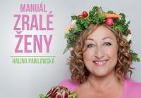 Halina Pawlowská Manuál zralé ženy - Břeclav - Přeloženo