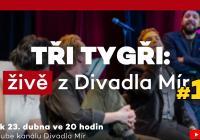 LIVE stream - Tři Tygři: živě z Divadla Mír