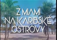 Travelwithus123: Z Miami na Karibské ostrovy