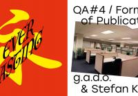 Synchronizované vernisáže QA#4 / Forms of Publication + Everlasting