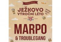 Marpo & Troublegang Ježkovo výroční léto