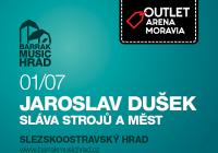Jaroslav Dušek Sláva strojů a měst - BARRÁK Music hrad