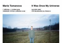 Marie Tomanová / It Was Once My Universe