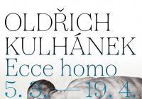 Oldřich Kulhánek / Ecce homo