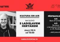 LIVE stream - Kultura on air: Na slovo s Ladislavem Heryánem