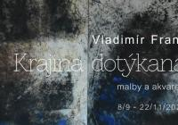 Vladimír Franz / Krajina dotýkaná