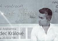 Pavel Vondráček - Love Stories Tour - Hradec Králové