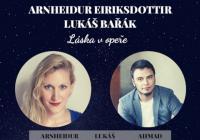 Letní setkání s operními hvězdami Arnheidur Eiriksdottir,Lukáš Bařák Láska v opeře