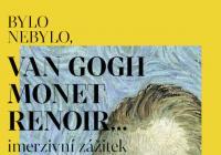 Bylo nebylo, van Gogh, Monet, Renoir...